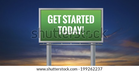Graphic of a green Get Started Today! sign on sunset background - stock photo