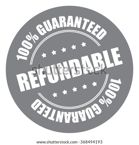 Gray Refundable 100% Guaranteed Campaign Promotion, Product Label, Infographics Flat Icon, Sign, Sticker Isolated on White Background  - stock photo
