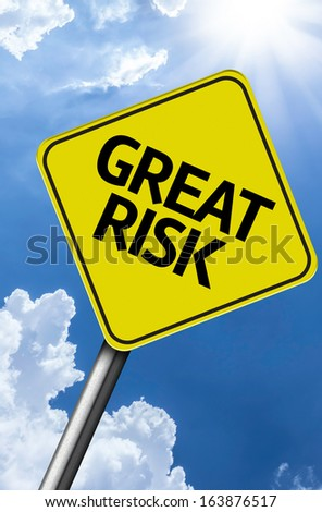Great Risk creative sign on a beautiful blue sky - stock photo