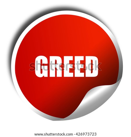 greed, 3D rendering, a red shiny sticker - stock photo