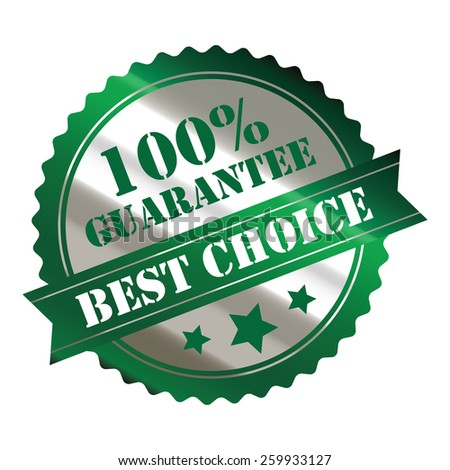 green and silver metallic 100% guarantee best choice sticker, sign, stamp, icon, label isolated on white - stock photo