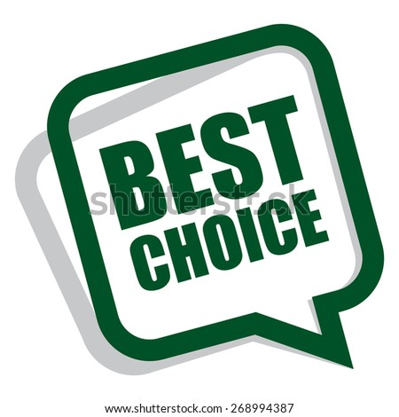 green best choice speech bubble, speech balloon, sticker, sign, icon, label isolated on white - stock photo