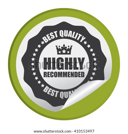 Green Circle Highly Recommended Best Quality - Product Label, Campaign Promotion Infographics Flat Icon, Peeling Sticker, Sign Isolated on White Background  - stock photo
