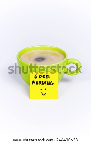 Green cup of coffee, organic coffee, note good morning - stock photo