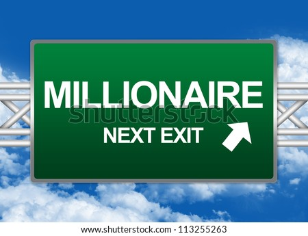Green Highway Street Sign For Business Concept Present By Millionaire Next Exit Sign Against A Blue Sky Background - stock photo