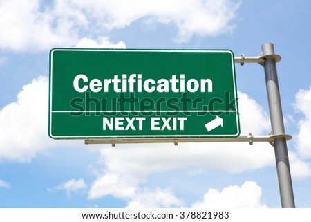Green overhead road sign with a Certification Next Exit concept against a partly cloudy sky background. - stock photo