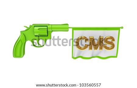 Green revolver and white flag with golden word CMS. Isolated on white background. - stock photo