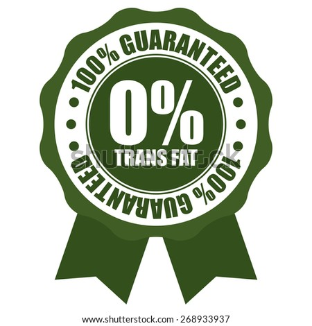 Green 0% Trans Fat 100% Guaranteed Ribbon, Badge, Label, Sticker or Icon Isolated on White Background - stock photo