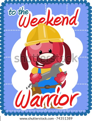 Greeting card for the weekend warrior showing dog ready to build. - stock photo