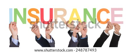 Group Of Businesspeople Hands With Text Insurance Over White Background - stock photo