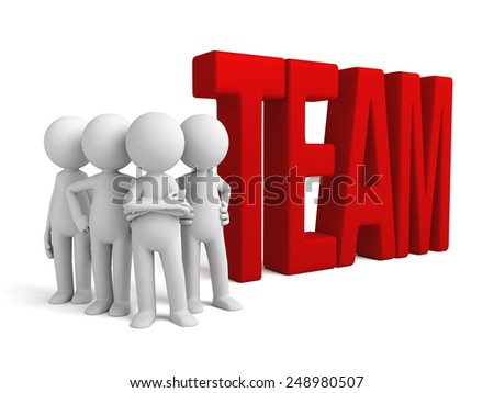 Group of 3d people standing next to the word team. 3d image. Isolated white background - stock photo