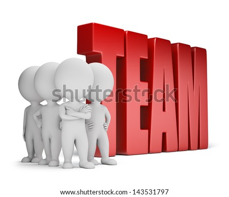 Group of 3d small people standing next to the word team. 3d image. White background. - stock photo