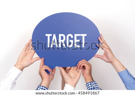 Group of people holding the TARGET written speech bubble - stock photo