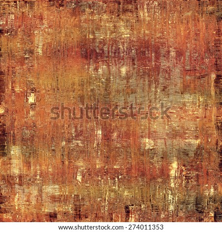 Grunge aging texture, art background. With different color patterns: yellow (beige); brown; gray - stock photo