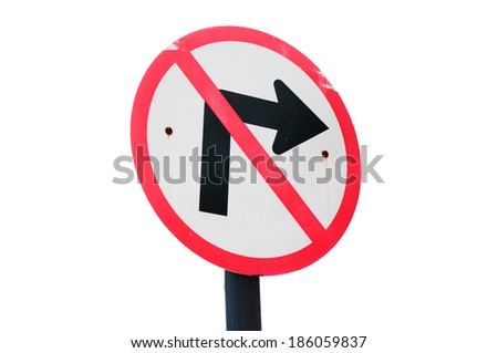 Grunge road sign don't turn right on white background - stock photo