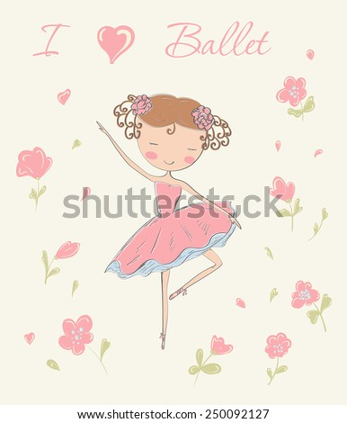 Hand drawn ballerina dancing with flowers. I love ballet card.  - stock photo