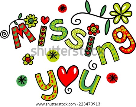 Hand drawn colorful cartoon doodle missing you text expression. - stock photo
