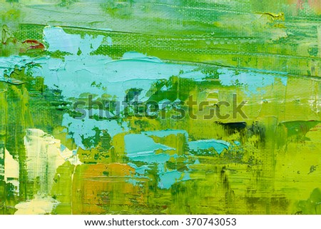Hand drawn oil painting. Abstract art  background. Oil painting on canvas. Color texture. Fragment of artwork. Spots of paint. Brushstrokes of paint. Modern art. Contemporary art. Colorful canvas.  - stock photo