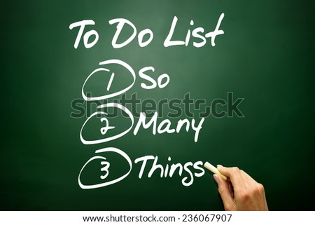 Hand drawn So Many Things in To Do List, business concept on blackboard - stock photo