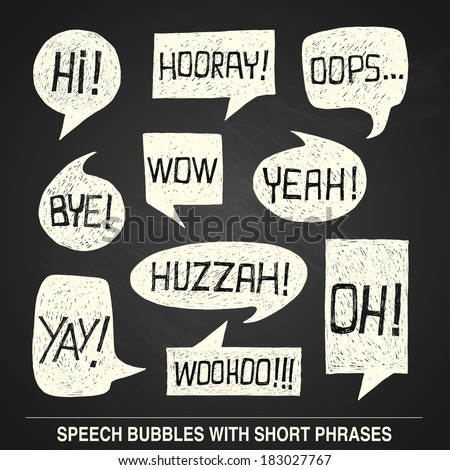 Hand drawn speech bubble set with short phrases (oh, hi; yeah, wow, yay, bye, hooray, woohoo, huzzah, oops) on chalkboard background -  bitmap illustration - stock photo