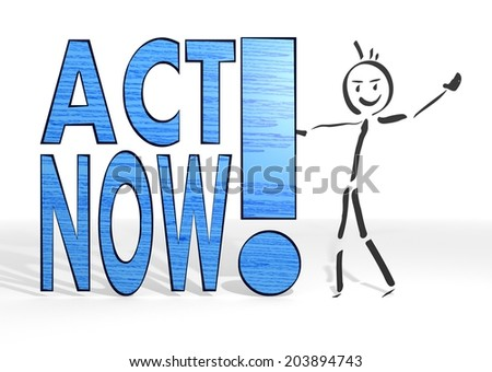 hand drawn stick man presents a act now symbol white background - stock photo