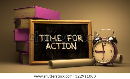 Hand Drawn Time for Action Concept  on Chalkboard. Blurred Background. Toned Image. - stock photo