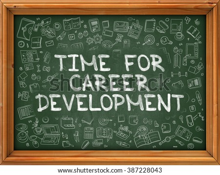 Hand Drawn Time for Career Development on Green Chalkboard. Hand Drawn Doodle Icons Around Chalkboard. Modern Illustration with Line Style. - stock photo