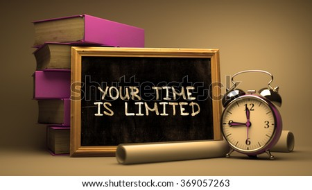 Hand Drawn Your Time is Limited Concept  on Chalkboard. Blurred Background. Toned 3d Image. - stock photo