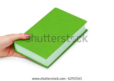 Hand holding green book isolated on white - more similar photos in my portfolio - stock photo