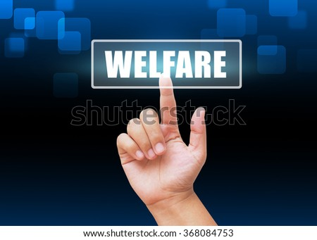 Hand pressing Welfare button with technology background - stock photo