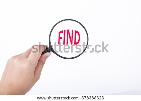 Hand showing FIND word through magnifying glass. Isolated white, financial and business concept - stock photo