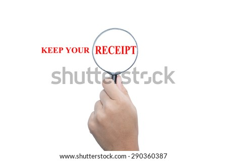 Hand Showing KEEP YOUR RECEIPT Word Through Magnifying Glass  - stock photo