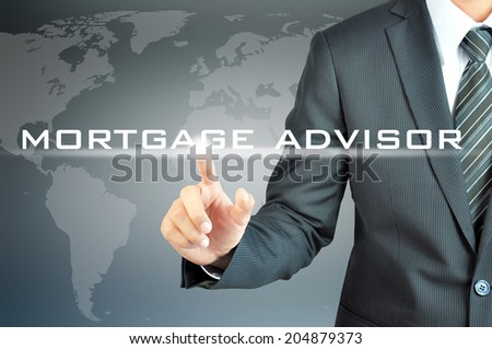 Hand touching MORTGAGE ADVISOR words on virtual screen - investment & financial planning concept - stock photo