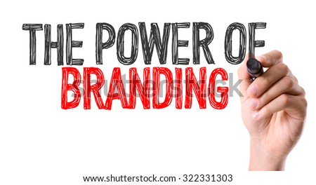 Hand with marker writing: The Power of Branding - stock photo