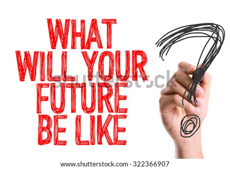 Hand with marker writing: What Will Your Future Be Like? - stock photo