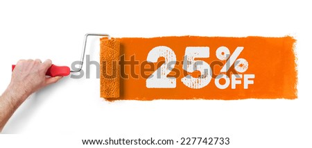 Hand with paint roller showing 25 % off, isolated on white - stock photo