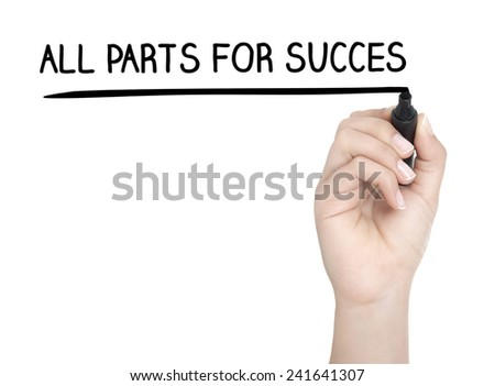 Hand with pen writing ALL PARTS FOR SUCCES on whiteboard - stock photo