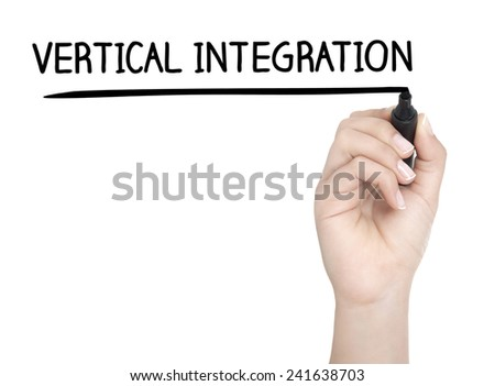 Hand with pen writing VERTICAL INTEGRATION on whiteboard - stock photo