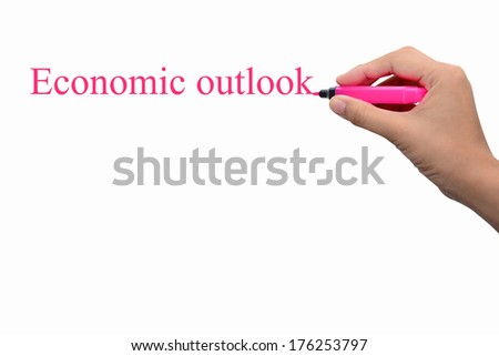 Hand writing Economic Outlook concept  - stock photo