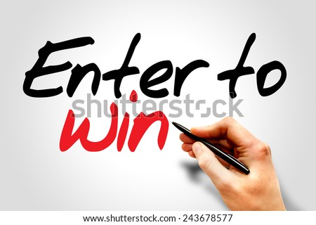 Hand writing Enter to win, business concept  - stock photo