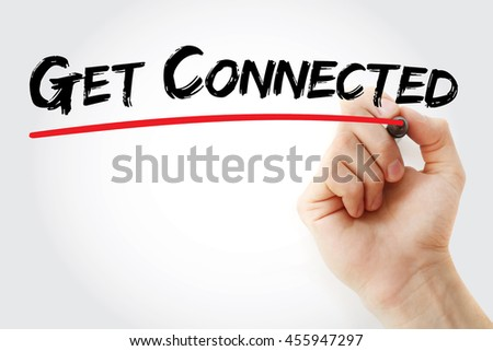 Hand writing Get Connected with marker, concept background - stock photo