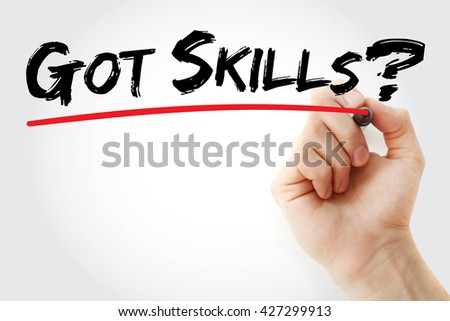 Hand writing Got Skills? with marker, business concept - stock photo