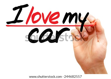 Hand writing I love my car with marker, concept  - stock photo