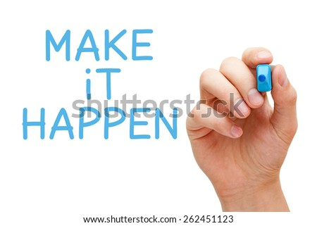 Hand writing Make it Happen with blue marker on transparent wipe board. - stock photo