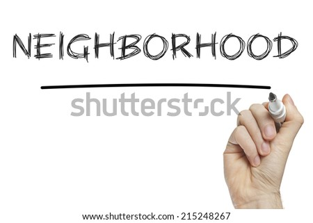 Hand writing neighborhood on a white board - stock photo