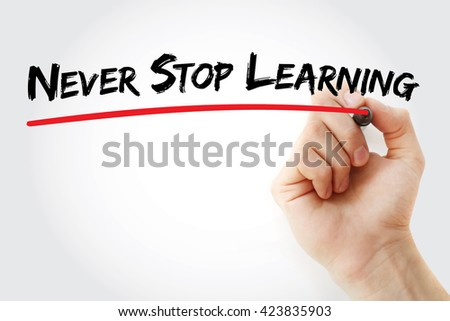 Hand writing Never Stop Learning with marker, business concept background - stock photo