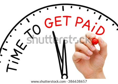 Hand writing Time to Get Paid with marker on transparent wipe board.  - stock photo