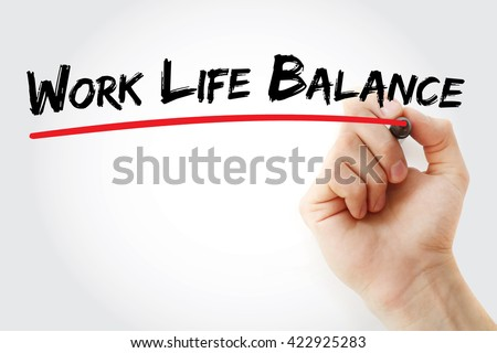 Hand writing Work Life Balance with marker, health concept background - stock photo