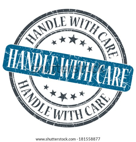 Handle With Care blue grunge round stamp on white background - stock photo