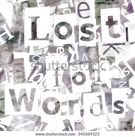 Handmade collage of newspaper and magazine clippings in black and white with mixed letters saying 'Lost for Words' - stock photo